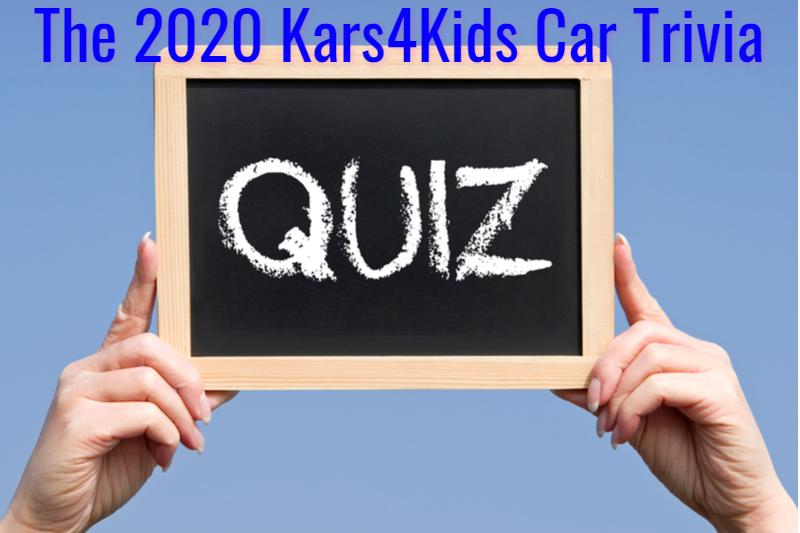 the 2020 kars4kids car trivia quiz